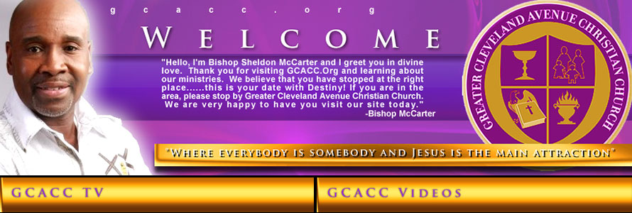 Bishop Sheldon McCarter welcomes you to GCACC.org